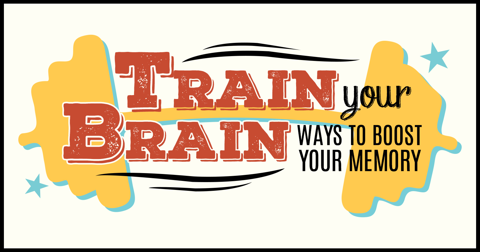 Train Your Brain: Ways To Boost Your Memory