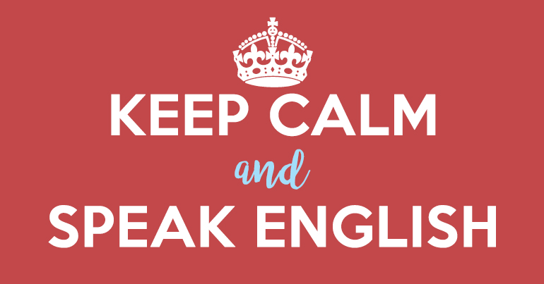 Keep Calm and Speak English