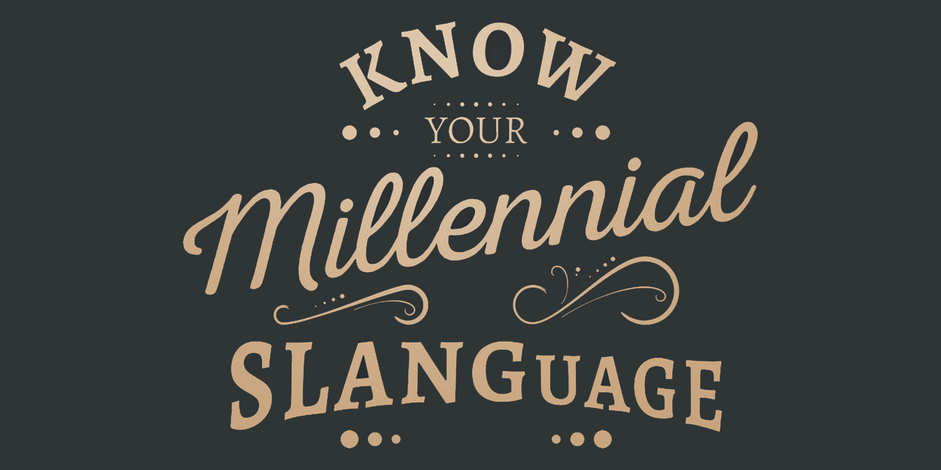 Know Your Millenial Slanguage